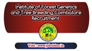 Institute of Forest Genetics and Tree Breeding Coimbatore Recruitment 2019 15 MTS Posts | last date to apply : 25.11.2019 | apply online @ official website