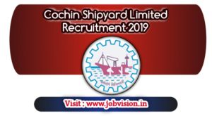 Cochin Shipyard Limited Recruitment 2019 671 Workman Posts | last date to Apply online : 15 Nov 2019 till 5 PM | apply online @ official website