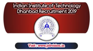 Indian Institute of Technology Dhanbad Recruitment 2019 | 51 Vacancies | Non-Teaching Posts | Last Date Within 03.12.2019 | Download Application Form @ official website