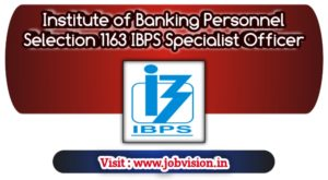 Institute of Banking Personnel Selection CRP SO IX Notification 2019, Apply online for 1163 IBPS Specialist Officer Vacancies | Last date to apply online : 26.11.2019 | Apply online @ official website