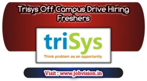 Trisys Off Campus Drive Hiring Freshers As Associate Developer For B.E/B.Tech/M.Tech/MCA/BCA/B.Arch/B.Pharma | Apply online @ official website