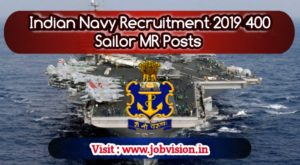 Indian Navy Recruitment 2019 400 Sailor MR Posts | Apply online @ official