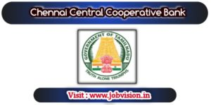 Chennai Central Cooperative Bank Notification 2020 – Opening for 320 Assistant Posts - last date to apply online