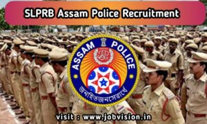 SLPRB Assam Police Recruitment