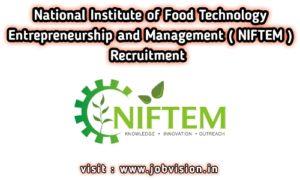 NIFTEM - National Institute of Food Technology Entrepreneurship and Management Recruitment