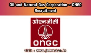 ONGC - Oil and Natural Gas Corporation Recruitment