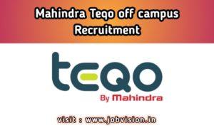 Mahindra Teqo Off Campus Drive