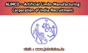 ALIMCO - Artificial Limbs Manufacturing Corporation of India Recruitment