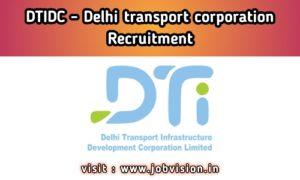 DTIDC - Delhi Transport Corporation Recruitment