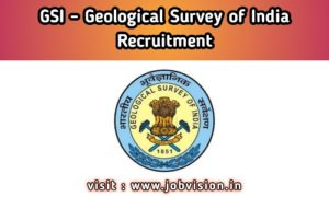 GSI - Geological Survey of India Recruitment
