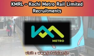 KMRL - Kochi Metro Rail Limited Recruitment