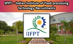 IIFPT Thanjavur Recruitment