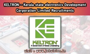 KELTRON - Kerala State Electronics Development Corporation Limited Recruitment