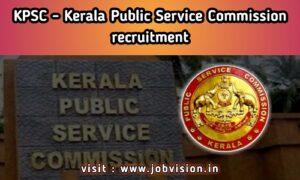 Kerala PSC Recruitment - KPSC