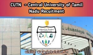 CUTN - Central University of Tamil Nadu Recruitment