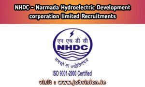 NHDC - Narmada Hydroelectric Development Corporation Limited Recruitment
