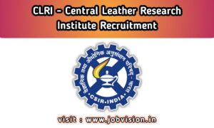 CLRI Chennai Recruitment