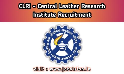 CLRI Chennai Recruitment Notification 2020