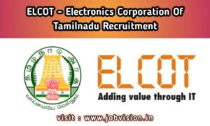 ELCOT - Electronics Corporation of Tamilnadu Recruitment