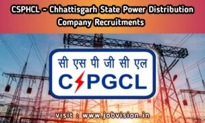 CSPHCL - Chhattisgarh State Power Distribution Company Limited Recruitment