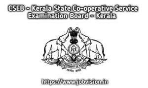 Kerala State Co-Operative Service Examination Board (CSEB) Recruitment 2020