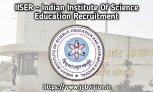 IISER Indian Institute of Science Education - Bhopal Recruitment