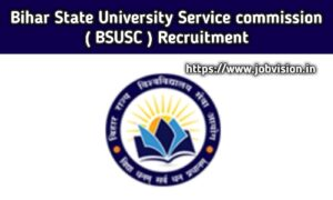 BSUSC - Bihar State University Service Commission Recruitment