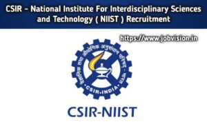 NIIST - National Institute for Interdisciplinary Science and Technology Recruitment