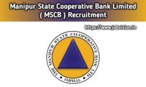 MSCB - Manipur State Cooperative Bank Limited Recruitment