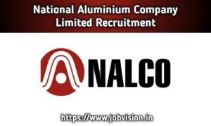 NALCO National Aluminium Company Limited Recruitment