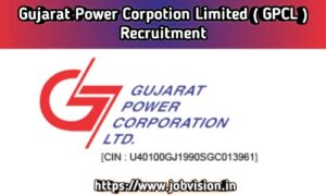 GPCL - Gujarat Power Corporation Limited Recruitment