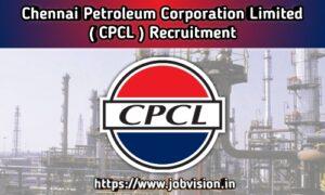 CPCL - Chennai Petroleum Corporation Recruitment