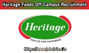 Heritage Foods Recruitment