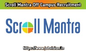 Scroll Mantra Off Campus Drive 2020 | Web Developer | BE / B.Tech / B.Sc / BCA | Gurgaon , Haryana