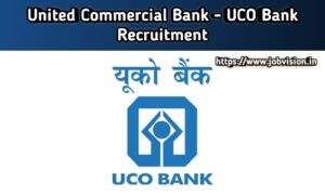 United Commercial Bank Recruitment - UCO Bank