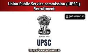 UPSC - Union Public Service Commission Recruitment
