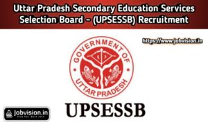 UPSESSB - Uttar Pradesh Secondary Education Services Selection Board Recruitment
