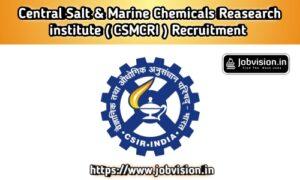 CSMCRI - Central Salt & Marine Chemicals Research Institute Recruitment