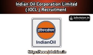 IOCL - Indian Oil Corporation Limited Recruitment