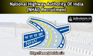 NHAI - National Highway Authority Of India Recruitment