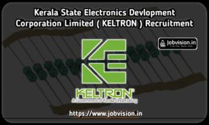 KELTRON - Kerala State Electronics Development Corporation Limited Recruitment