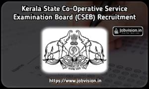 Kerala State Co-Operative Service Examination Board (CSEB) Recruitment