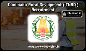 TNRD - தமிழ்நாடு ஊரக வளர்ச்சி மற்றும் ஊராட்சி துறை