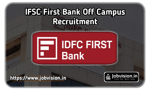 IDFC First Bank Off Campus Drive 2021