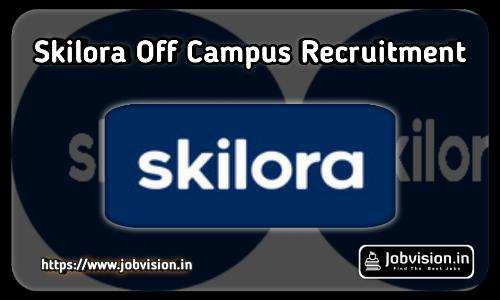 Skilora Recruitment 2021