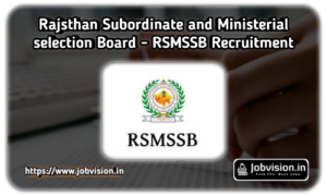 RSMSSB - Rajasthan Subordinate and Ministerial Service Selection Board Recruitment
