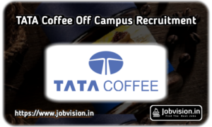 Tata Coffee Recruitment