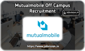 Mutual Mobile Off Campus Drive
