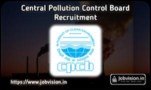 CPCB - Central Pollution Control Board Recruitment