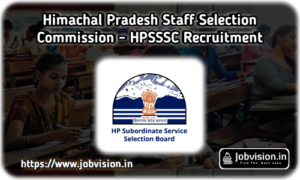 HPSSSB - Himachal Pradesh Staff Selection Commission Recruitment